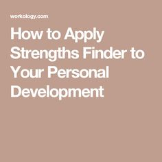 How to Apply Strengths Finder to Your Personal Development