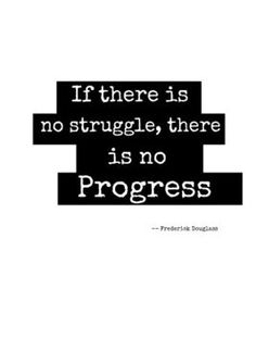 If There Is No Struggle ... http://thestir.cafemom.com/in_the_news/168118/black_history_month_8_quotes?utm_medium=sm&utm_source=pinterest&utm_content=thestir