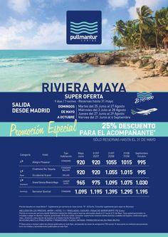 SUPER OFERTA RIVERA MAYA  DESCUENTO DEL 25% AL ACOMPAÑANTE AL PRECIO PUBLICADO EN EL FLYER.  RESERVAS DEL 21 AL 31 DE MAYO (Solo en los hoteles y acomodaciones publicadas en dichos flyers)