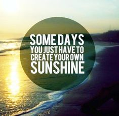 Your Sunshine #BestQuotes, #CoolQuotes, #FunnyQuotes, #HilariousQuotes, #NiceQuotes, #Quotes, #Sunshine, #Your