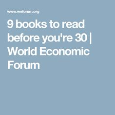 9 books to read before you're 30 | World Economic Forum