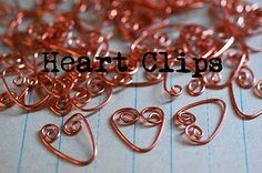 Instructions for making your own heart clips (paper clips) out of copper wire. Short, sweet, easy.