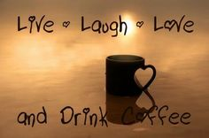 Live laugh love and drink coffee - sz *