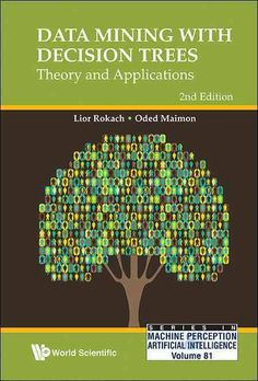 Read Data Mining With Decision Trees Theory and Applications Edition Series in Machine Perception and Artifical Intelligence Series in Machine Perception and Artificial Intelligence Free Business Intelligence, Computer Coding, Computer Science, Computer Books, Data Mining Software, What Is Data Science, Machine Learning Projects, Decision Tree, Libros