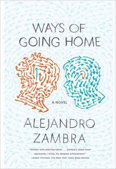 Pdf books file prisoners of geography pdf epub mobi by tim ways of going home a novel alejandro zambra megan mcdowell 9780374534356 going homea novelbook fandeluxe Gallery