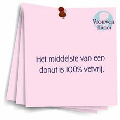 Het middelste van een donut is 100% vetvrij.