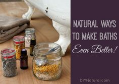 Bath and Body - Natural Ways to Make Baths Even Better – Bath and body is big business - but a relaxing, rejuvenating bath can be had from your very own DIY arsenal. A great aromatherapy bath is just a few herbs and salts away!