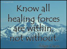 the Cayce source also said that all healing comes from the same source, e.g.,  the aspirin is a reflection of a healing force within which we may not be able to directly touch so the aspirin reminds us of the force within which heals us.