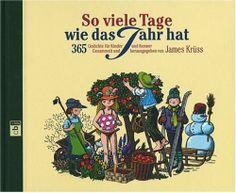So viele Tage wie das Jahr hat: 365 Gedichte für Kinder und Kenner von James Krüss, http://www.amazon.de/dp/3570057879/ref=cm_sw_r_pi_dp_vQ63sb1RJFV3Q/280-3926961-3166012