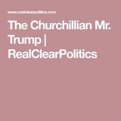 The Churchillian Mr. Trump | RealClearPolitics