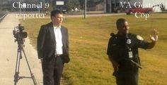 VA Gestopo Cop telling CH9 reporter not to shoot building.  Duh.