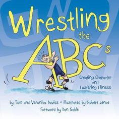 Wrestling the ABCs by Tom David and Veronica Davids. A is for Athlete; it's what amateur wrestlers are. Practice ankle picks and arm drags, every time your spar. Have you ever grappled with the idea of wrestling? Through rhyme, Wrestling the ABCs brings the sport of wrestling to life for children. Full of informative explanations and lively illustrations, this book explains wrestling in a fun and engaging way. Wrestling the ABCs teaches life skills, including sportsmanship... Paperback