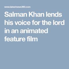 Salman Khan lends his voice for the lord in an animated feature film