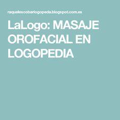 LaLogo: MASAJE OROFACIAL EN LOGOPEDIA