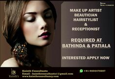 #Makeupartist #Beautician #Hairstylist #Receptionist required at #Bathinda #Patiala Trails on Tuesday of every weekend Intrested can Apply for Job with exprience at Kainth'z Whatsapp +91-9256476287 Click here:- www.kainthconsultancy.com