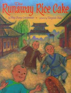 Sprout's Bookshelf: The Runaway Rice Cake by Ying Chang Compestine
