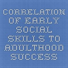 Correlation of early social skills to adulthood success
