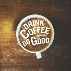 Drink Coffee. Do Good.™ #drinkcoffeedogood #coffee #typography #design