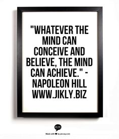 "NAPOLEON HILL QUOTE: ""Whatever The Mind Can Conceive And Believe, The Mind Can Achieve."" - Napoleon Hill #napoleonhill #famous #entrepreneur #quotes"