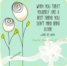 Treat yourself like a best friend quote and illustration via www.Facebook.com/PrincessSassyPantsCo