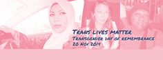 Trans Day of Remembrance (TDOR) 20 Nov 2014