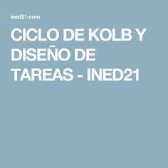 CICLO DE KOLB Y DISEÑO DE TAREAS - INED21 Critical Thinking, Origami, Project Based Learning, Learning Styles, School, Origami Paper, Origami Art