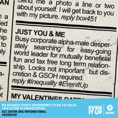 """Looking for a cozy relationship? """"Just you & me: Busy, corporate alpha-male desperately searching for easy-going world leader... Lobby me good and I won't tax you."""" #taxjustice #taxdodging #inequality You can take action to help #EvenitUp: https://act.oxfam.org/international/world-tax-summit"""