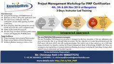 Project Management Workshop for PMP Certification Dates : 4th, 5th & 6th Nov 2016 @ Bangalore WebURL : www.bit.ly/KW_PMP Contact : Chinmaya S Patil ( 9886077575 )