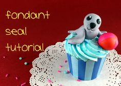 Bake Happy: Fondant Seal Tutorial #cupcake #tutorial
