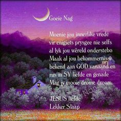 Evening Greetings, Afrikaanse Quotes, Goeie Nag, Good Night Quotes, Special Quotes, Sleep Tight, Good Morning, God, Wedding Calligraphy