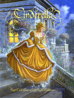 """Cinderella"" Retold and illustrated by Ruth Sanderson"