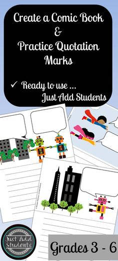 Your students will love creating a comic book while they practice using quotation marks in dialogue. Easy-to-use. Just print and add students!