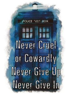I teared up at this line in the 50th Anniversary episode. The Doctor's oath is so simple and yet so powerful.