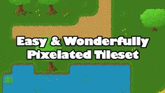 Easy and Wonderfully Pixelated Tileset