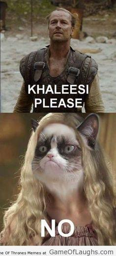 Grumpy Khaleesi always says no