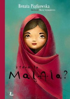 Która to Malala? Children's Literature, Agatha Christie, Little Books, Feminism, Childrens Books, Aurora Sleeping Beauty, Kids, Illustrations, Picture Books