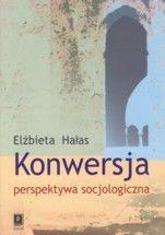 Wydawnictwo Naukowe Scholar :: :: KONWERSJA: perspektywa socjologiczna