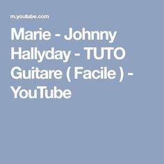 Marie - Johnny Hallyday - TUTO Guitare ( Facile ) - YouTube