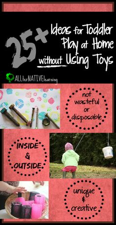 25 Activities for Toddlers at Home without Using Toys | ALLterNATIVElearning | Great for caregivers, grandparents, and anyone looking for fr...