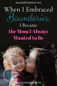 When I Embraced Boundaries, I became the Mom I Always Wanted to Be Gentle Parenting, Parenting Advice, Christian Parenting Books, Positive Parenting Solutions, Love My Kids, Parenting Toddlers, Parent Resources, Mom Blogs, Encouragement