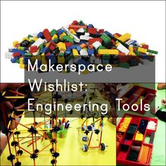 Intarsia for Technicals: #Makerspace Wishlist: Engineering Tools