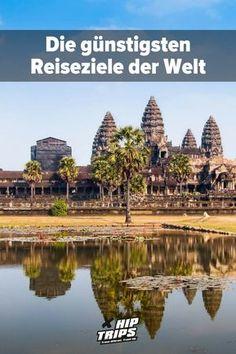 Die günstigsten Reiseziel der Welt! Reisen   Urlaub   Abenteuer