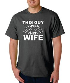 This Guy Loves His Wife t shirt tshirt TShirts Gift for Husband Valentines Day gift for Him This Guy Shirt D103