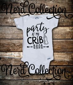 Baby Onesie Party At My Crib B.Y.O.B Beer Wine by NerdCollection