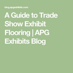 A Guide to Trade Show Exhibit Flooring | APG Exhibits Blog