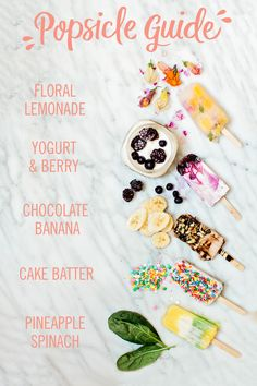 What's a better way to spend a hot day than with some homemade popsicles? They are so simple to make and the options are endless. Mix your favorite fruits, yogurts, and even veggies. Click for the Floral Lemonade, Marbled Yogurt & Berry, Chocolate Banana, Cake Batter, and Pineapple Spinach Popsicle recipes.