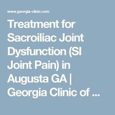 Treatment for Sacroiliac Joint Dysfunction (SI Joint Pain) in Augusta GA | Georgia Clinic of Chiropractic Blog - Augusta GA