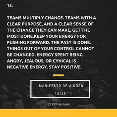 15. Keep your energy for pushing forward. The past is done. Things out of your control cannot be changed. Energy spent being angry, jealous, or cynical is negative energy. Stay positive.  #quote #inspire #inspiration #qotd #quotes #entrepreneur #success #change #motivation #wisdom #workhard #work #motivational #passion