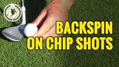 4 CHIP SHOT TIPS - HOW TO GET BACKSPIN ON CHIP SHOTS