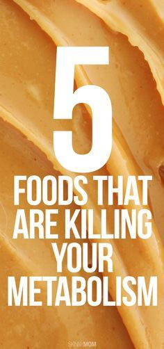 Ditch these 5 foods - they're killing your metabolism!